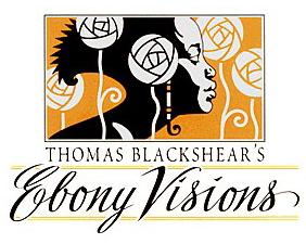 Thomas Blackshear's Ebony Visions