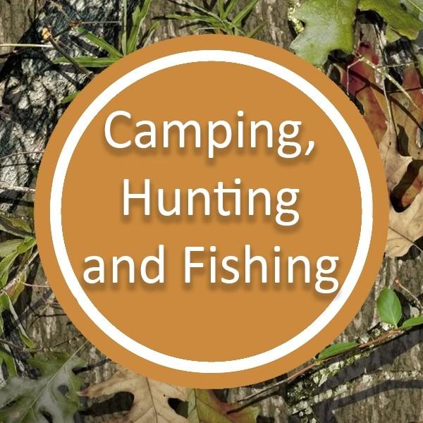 Camping, Hunting and Fishing