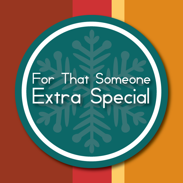 For That Someone Extra Special