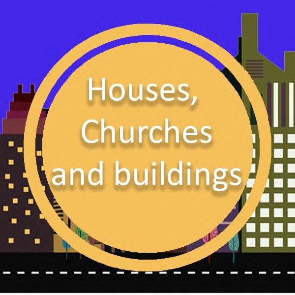 Houses, Churches & Buildings